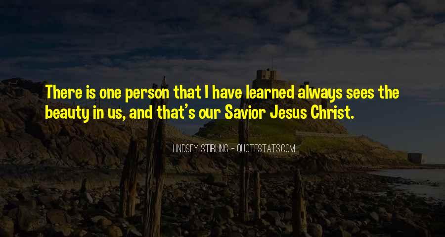 Jesus Christ My Savior Quotes #643928