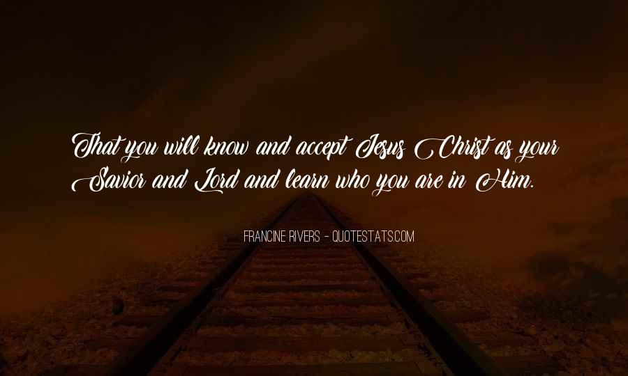 Jesus Christ My Savior Quotes #738445