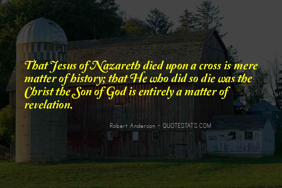 Jesus Christ The Son Of God Quotes #1473429