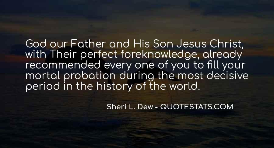Jesus Christ The Son Of God Quotes #1499344