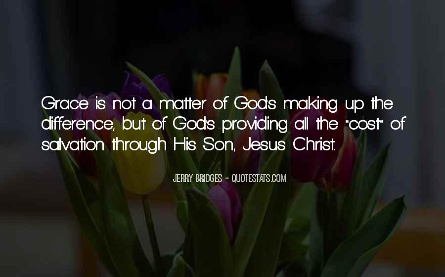 Jesus Christ The Son Of God Quotes #1499856
