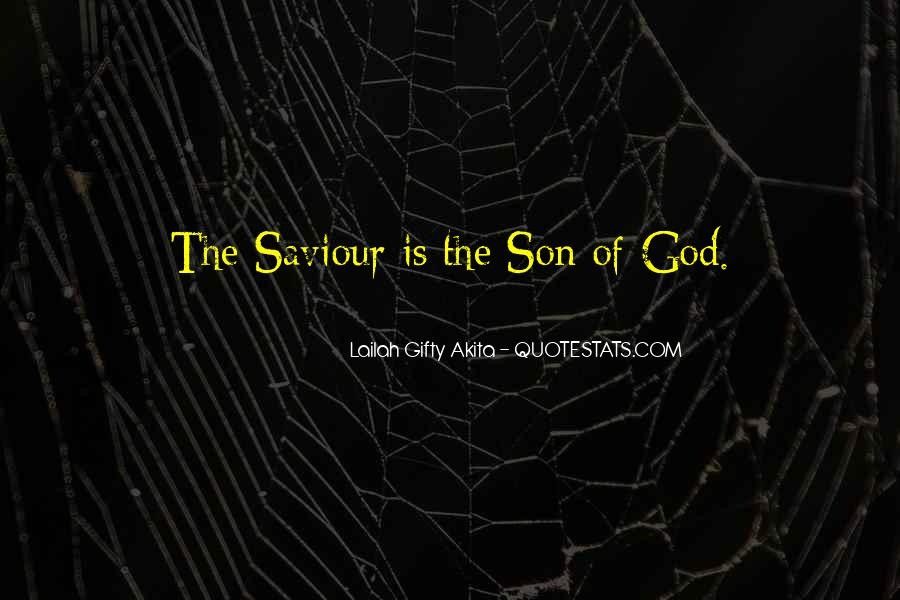 Jesus Christ The Son Of God Quotes #1645941