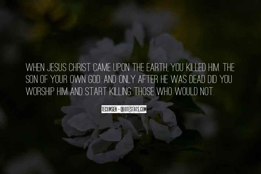 Jesus Christ The Son Of God Quotes #649246