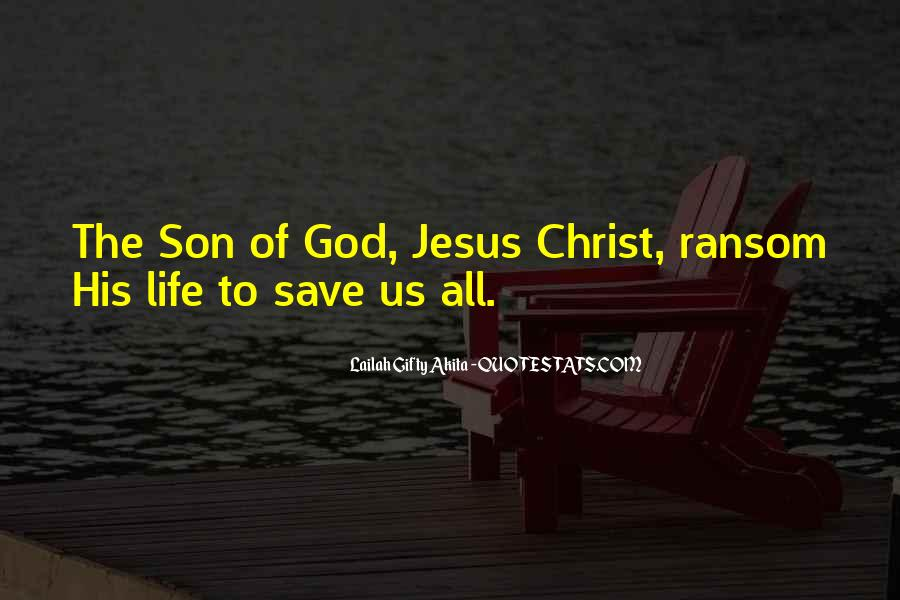 Jesus Christ The Son Of God Quotes #908293