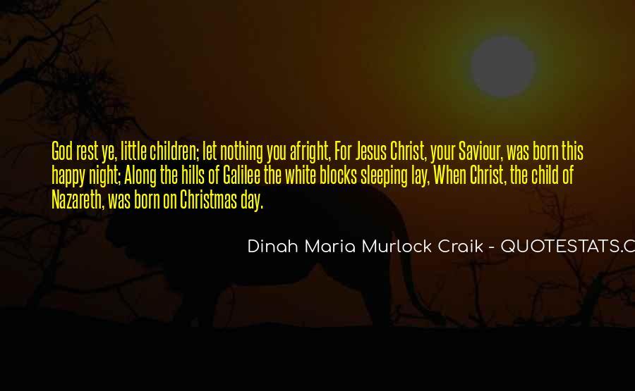 Jesus Christ Was Born Quotes #1749209