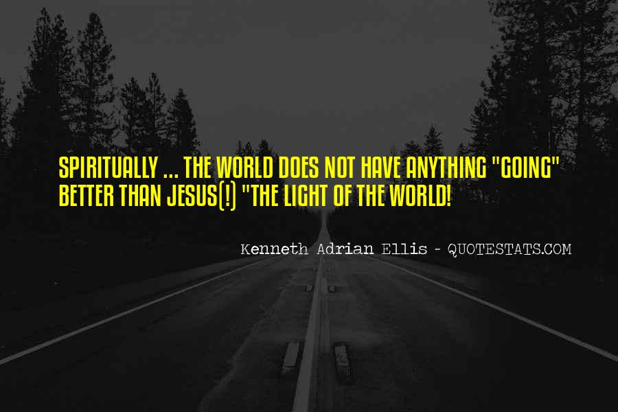 Jesus Is The Light Of The World Quotes #1304944