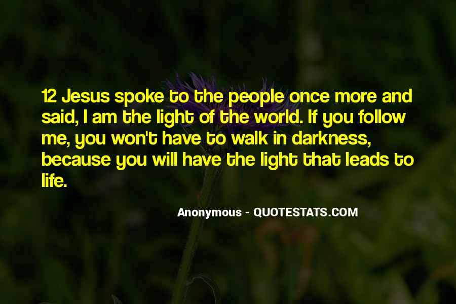 Jesus Is The Light Of The World Quotes #1387318