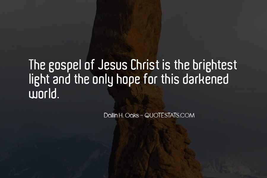Jesus Is The Light Of The World Quotes #368177