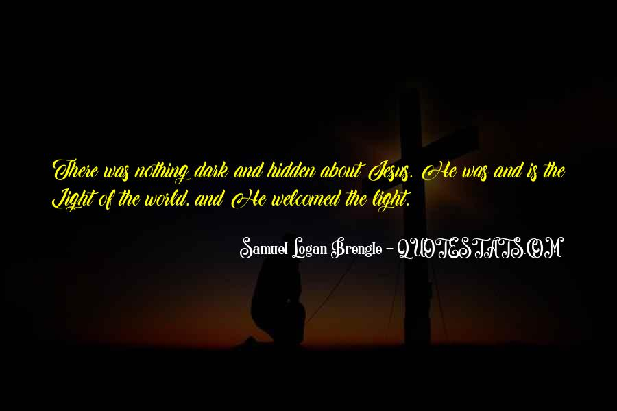 Jesus Is The Light Of The World Quotes #839330
