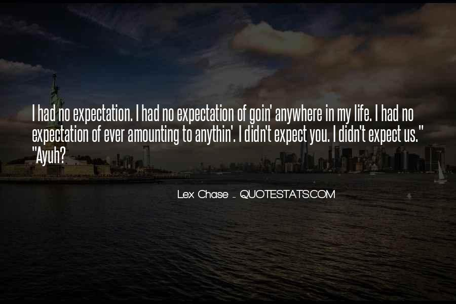 Quotes About Expectation Life #349253