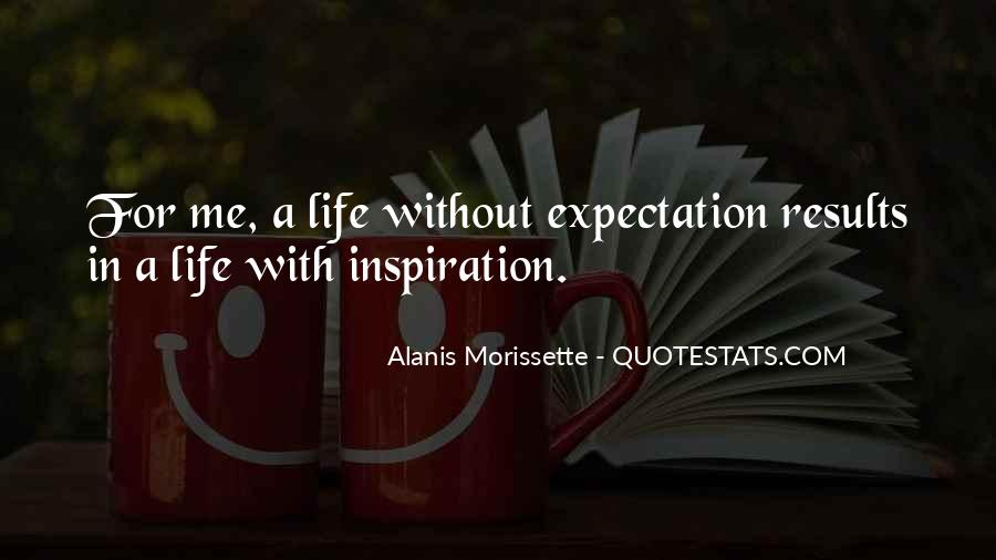 Quotes About Expectation Life #400657