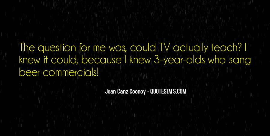 Joan Cooney Quotes #1758084