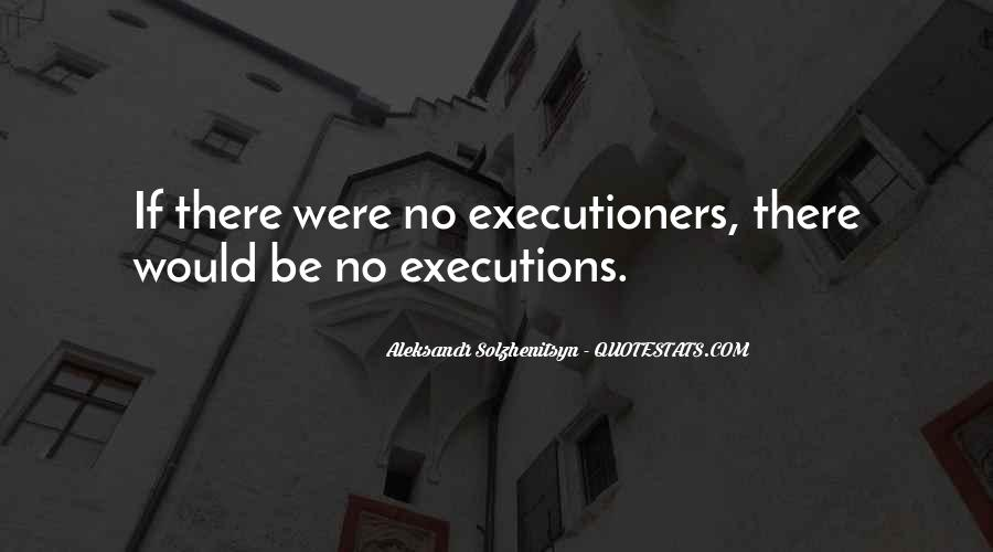 Quotes About Executions #39671