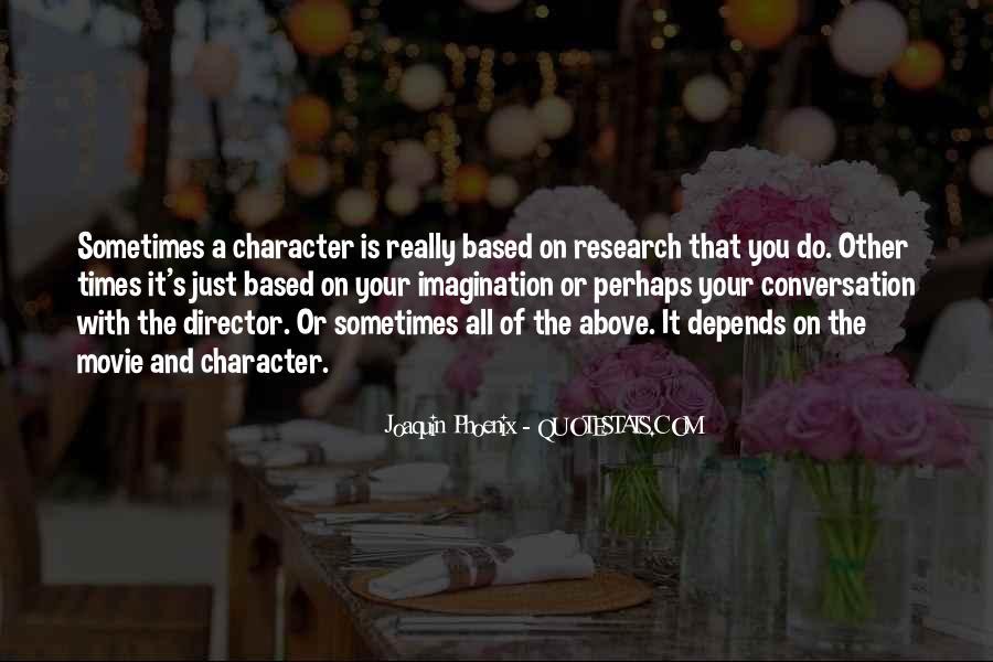 Joaquin Phoenix Movie Quotes #1128112