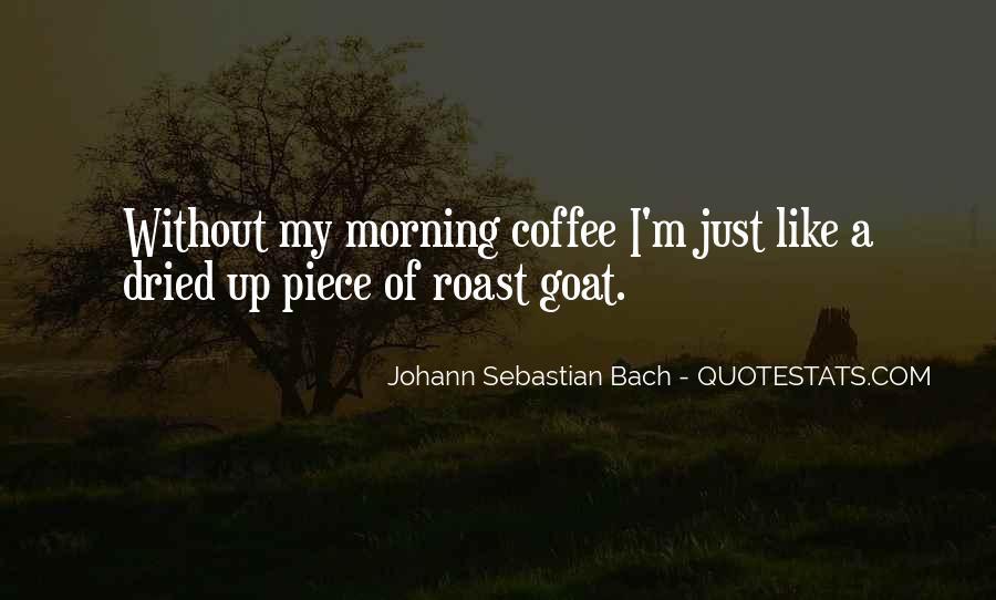 Johann Sebastian Bach Coffee Quotes #1230245