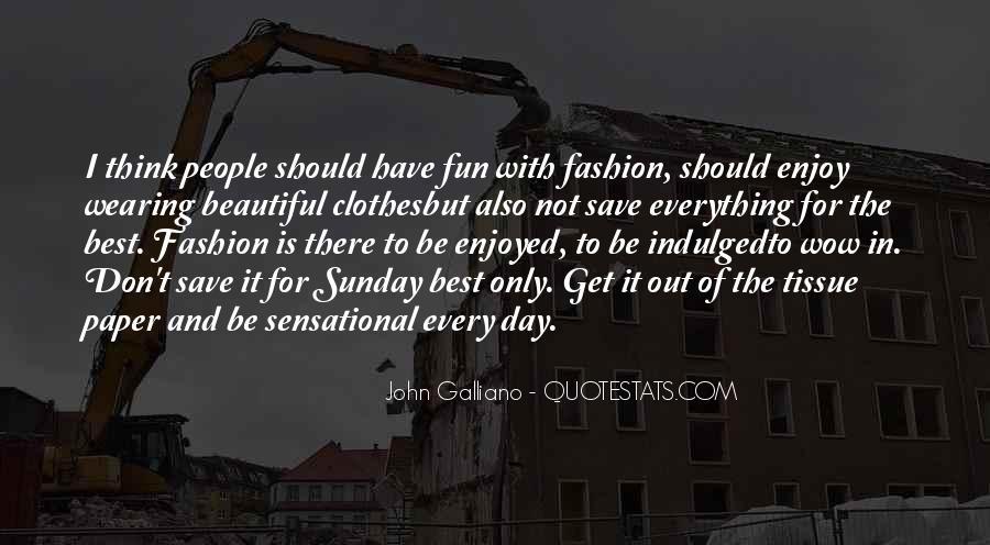 John Galliano Fashion Quotes #330382