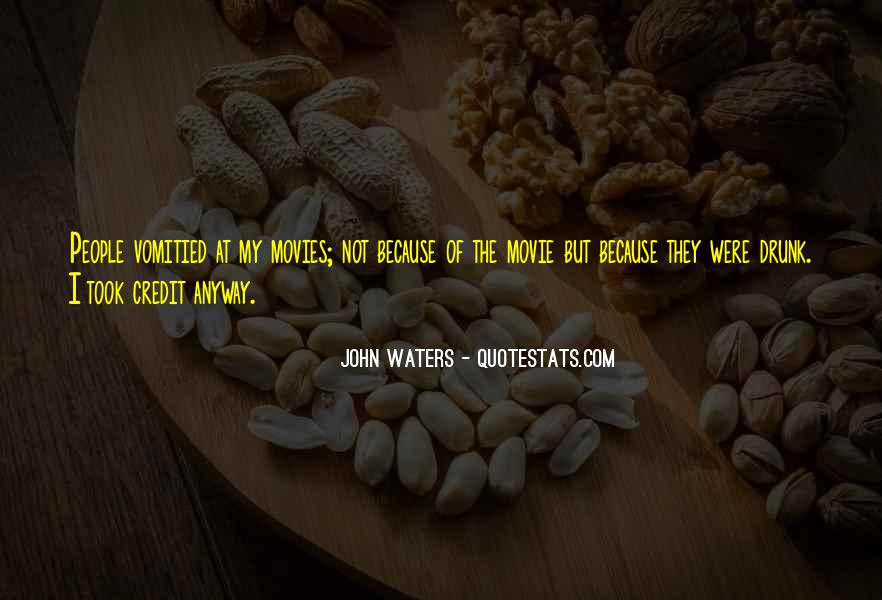 John Waters Movie Quotes #1556772