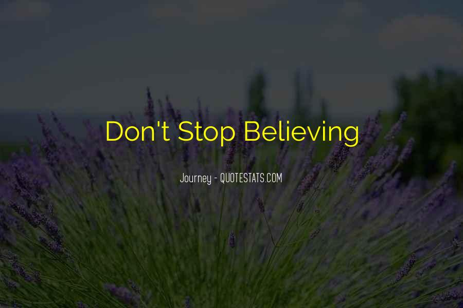 Journey Don't Stop Believing Quotes #1035654