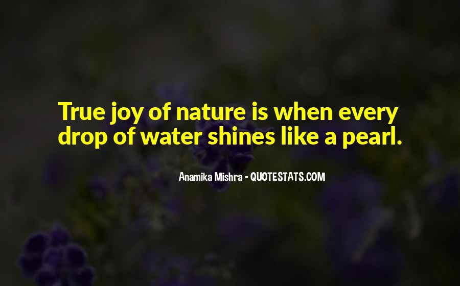Joy In Nature Quotes #704338
