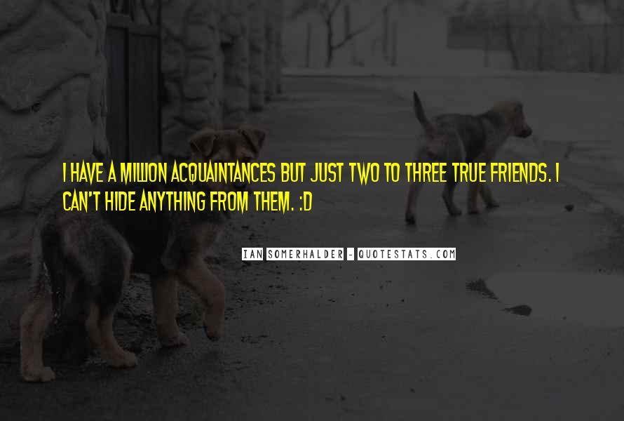 Just Acquaintances Quotes #1236954