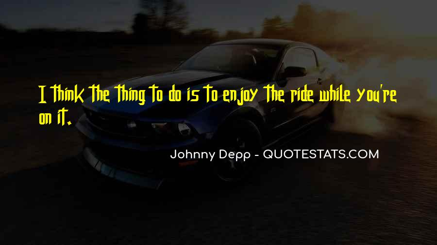 Just Enjoy The Ride Quotes #1044426