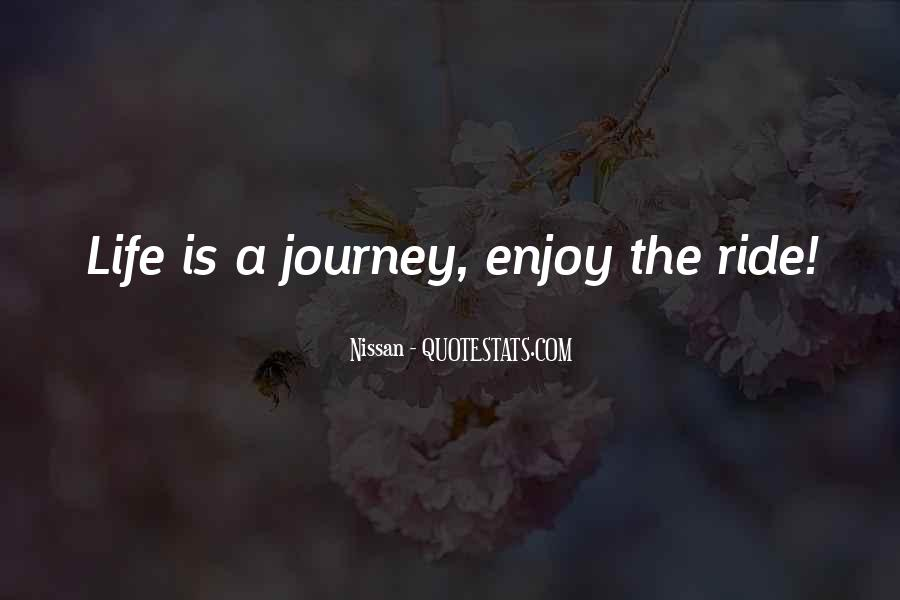 Just Enjoy The Ride Quotes #1421443