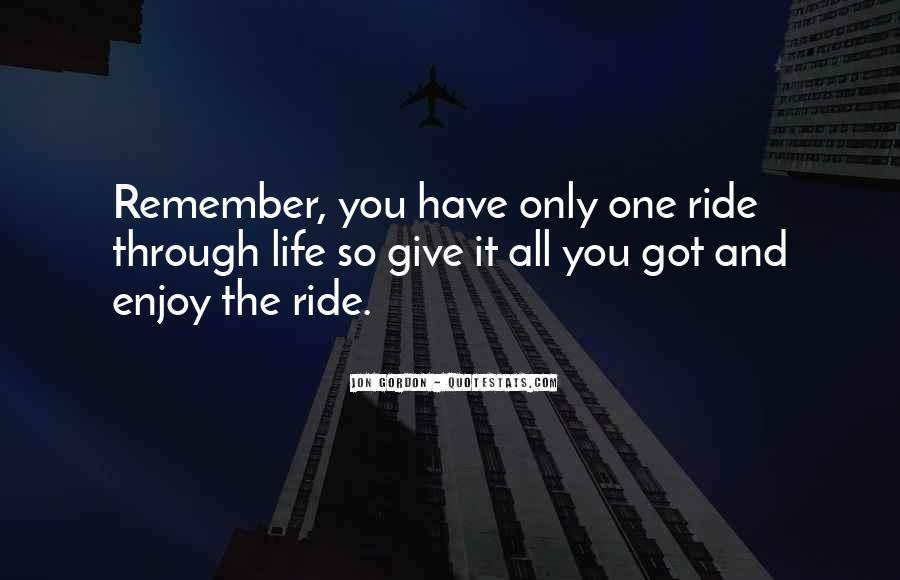 Just Enjoy The Ride Quotes #316317