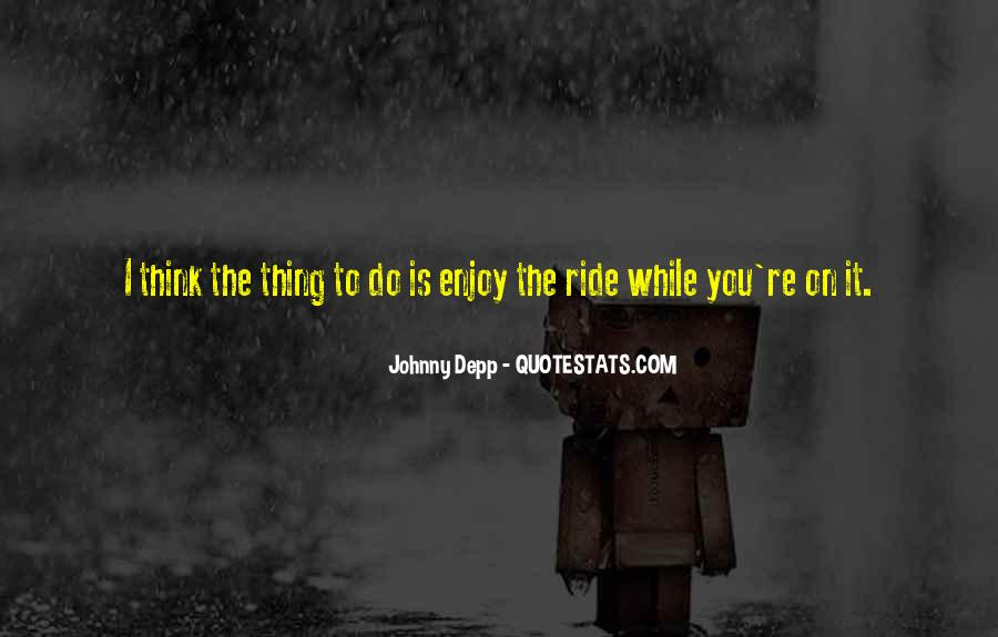Just Enjoy The Ride Quotes #638732