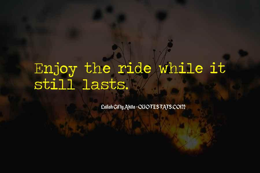 Just Enjoy The Ride Quotes #905420