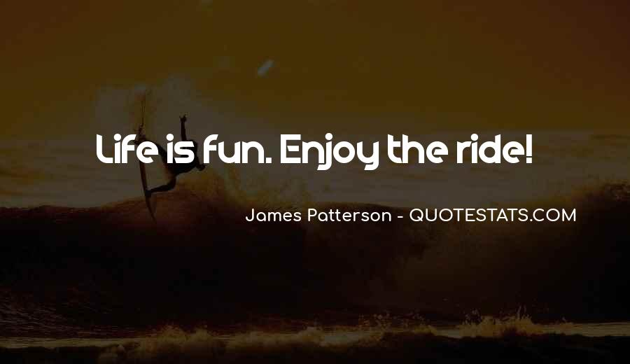 Just Enjoy The Ride Quotes #919857