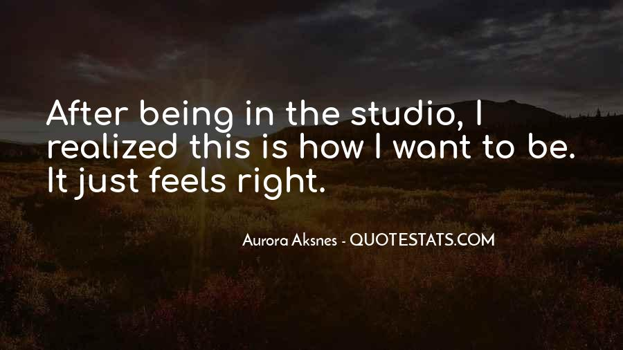 Just Feels Right Quotes #111217