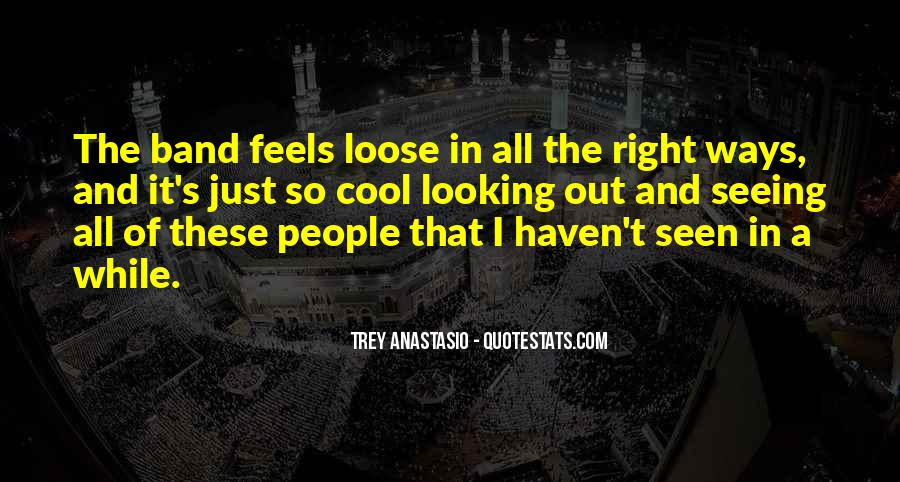 Just Feels Right Quotes #1125616