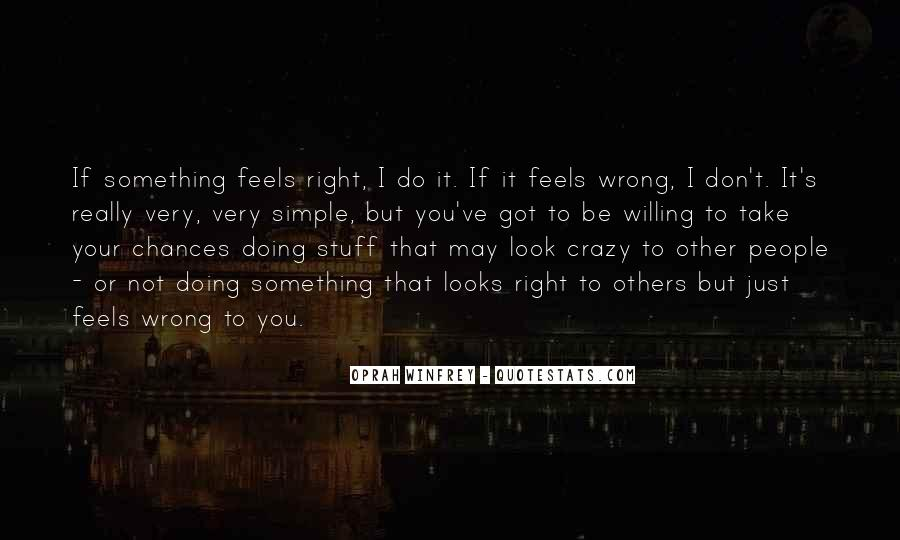 Just Feels Right Quotes #1204305
