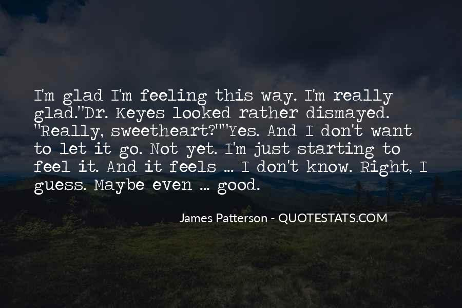 Just Feels Right Quotes #1858309