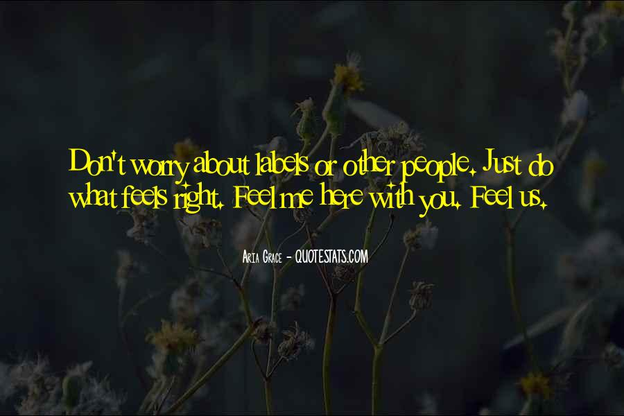 Just Feels Right Quotes #802682