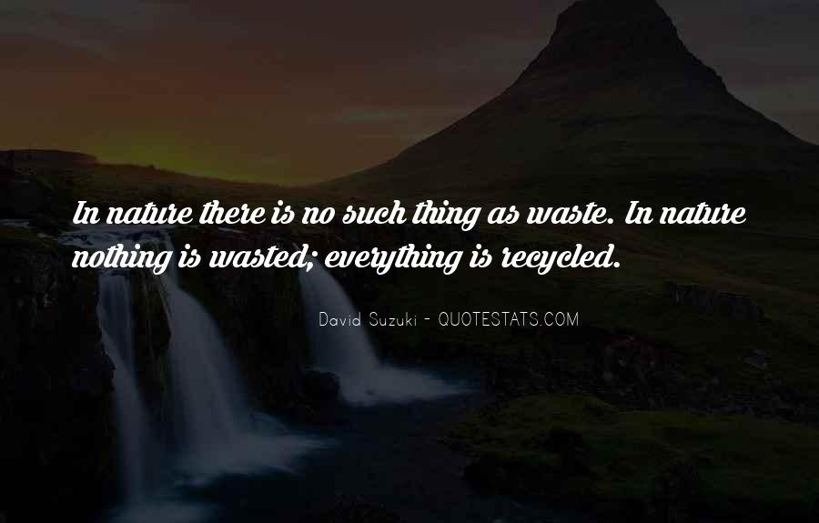 Quotes About Environmental Waste #1534516