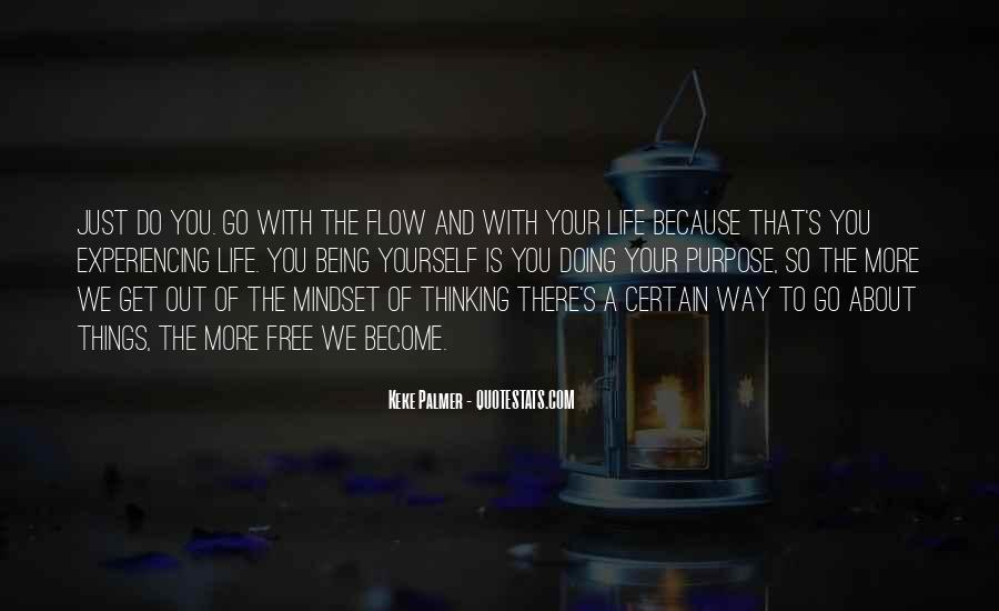 Just Go With Flow Quotes #1135943