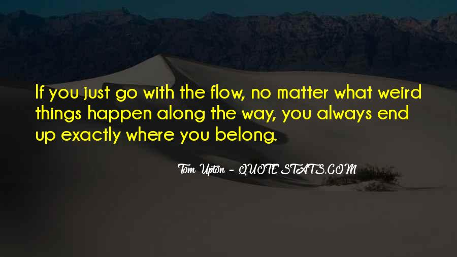 Just Go With Flow Quotes #1246538
