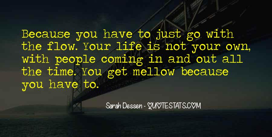 Just Go With Flow Quotes #1714348