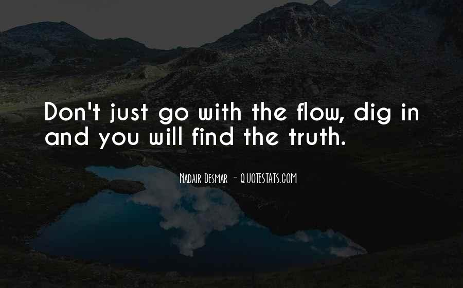 Just Go With Flow Quotes #1766193