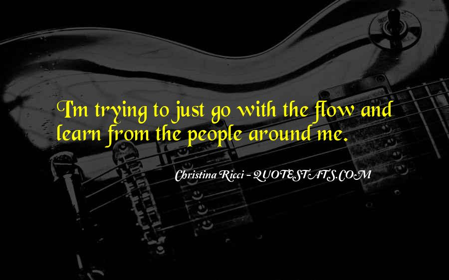 Just Go With Flow Quotes #525724