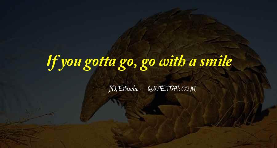 Just Gotta Smile Quotes #1318928