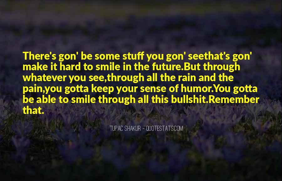 Just Gotta Smile Quotes #282676