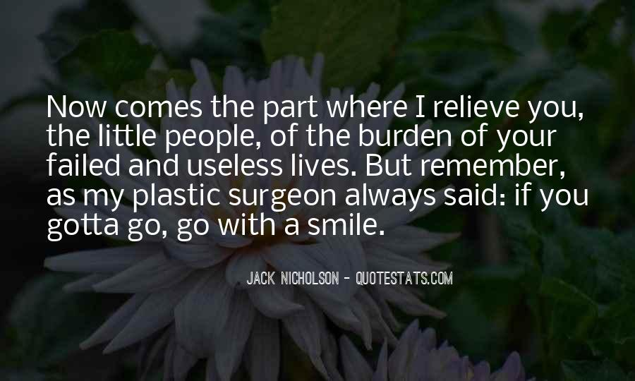Just Gotta Smile Quotes #514907