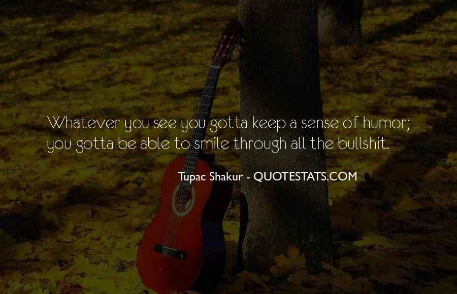 Just Gotta Smile Quotes #678825