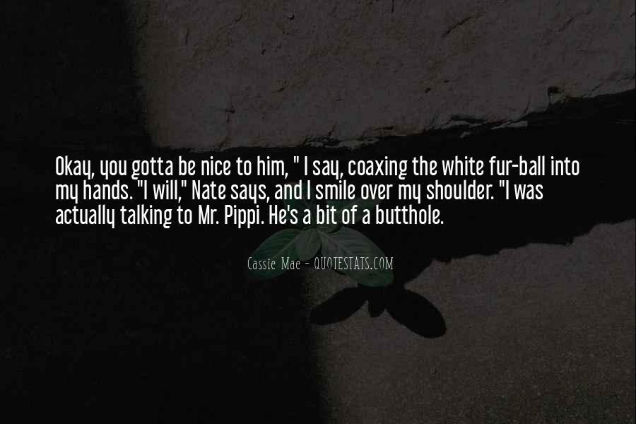 Just Gotta Smile Quotes #825941