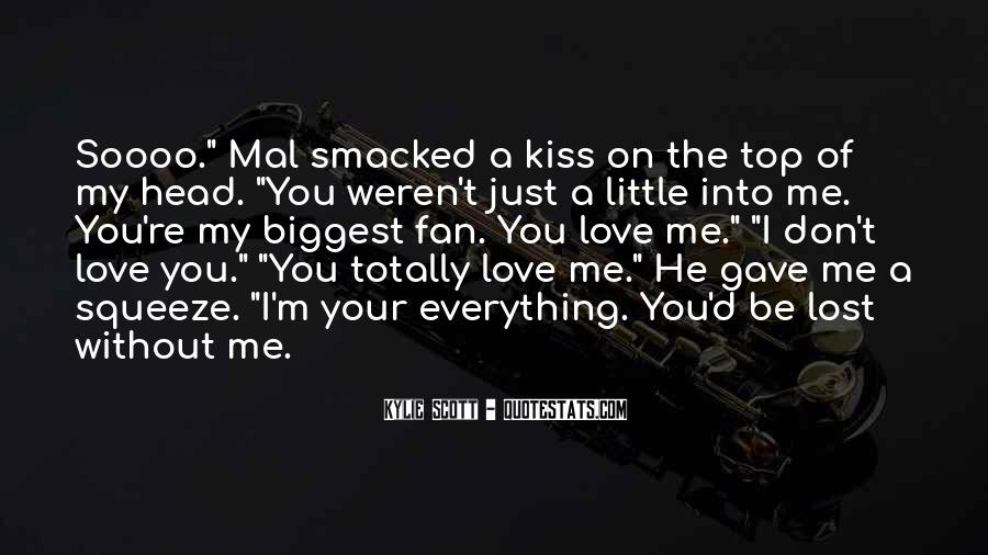 Just Kiss Me Quotes #929987