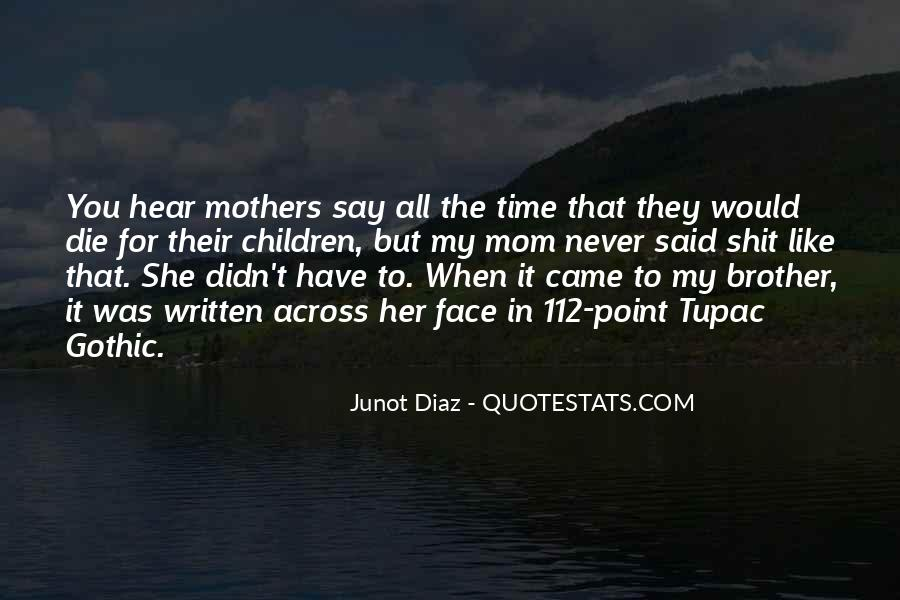 Just Like A Mom To Me Quotes #521