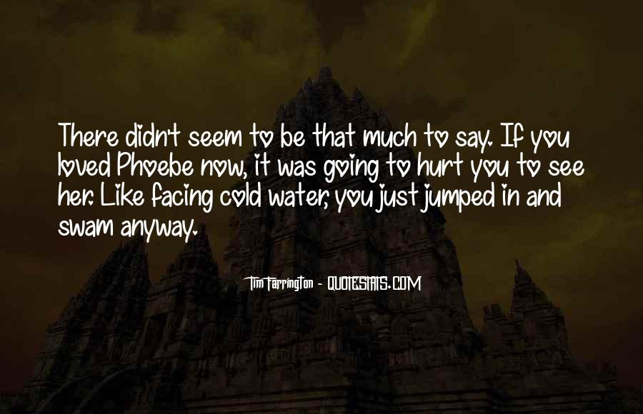 Just Like Water Quotes #1076373