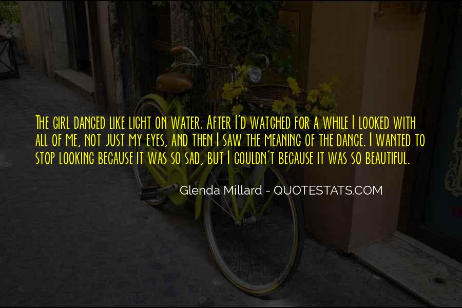 Just Like Water Quotes #413568